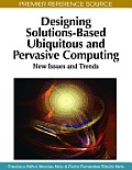 Designing solutions--based ubiquitous and pervasive computing; new issues and trends
