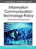 Handbook of Research on Information Communication Technology Policy: Trends, Issues and Advancements (2 Volumes)