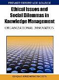 Ethical issues and social dilemmas in knowledge management; organizational innovation