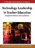 Technology leadership in teacher education; integrated solutions and experiences