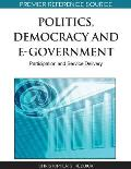 Politics, Democracy and E-Government: Participation and Service Delivery
