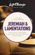 A Life-Changing Encounter with God's Word from the Books of Jeremiah & Lamentations (LifeChange)
