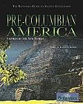 Pre-Columbian America: Empires of the New World (Britannica Guide to Ancient Civilizations)