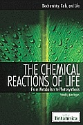 The Chemical Reactions of Life: From Metabolism to Photosynthesis (Biochemistry, Cells, and Life)