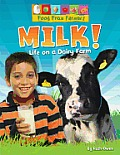 Milk!: Life on a Dairy Farm (Food from Farmers)