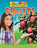 Fruit!: Life on an Apple Farm