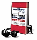 Drill Here, Drill Now, Pay Less: A Handbook for Slashing Gas Prices and Solving Our Energy Crisis [With Earbuds]