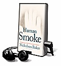 Human Smoke: The Beginnings of World War II, the End of Civilization [With Earbuds]
