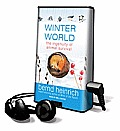 Winter World: The Ingenuity of Animal Survival [With Earbuds]