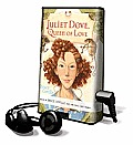 Juliet Dove, Queen of Love [With Earbuds]