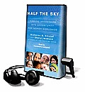Half the Sky: Turning Oppression Into Opportunity for Women Worldwide [With Earbuds]