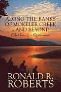 Along the Banks of Mokeler Creek...and Beyond: The Poems of an Outdoorsman