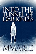 Into the Tunnel of Darkness