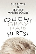 Ouch! Gray Hair Hurts!