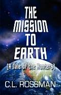 The Mission to Earth: (A Tale of the Hunters)