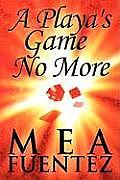 A Playa's Game No More