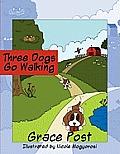 Three Dogs Go Walking