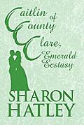 Caitlin of County Clare, Emerald Ecstasy