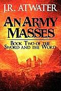 An Army Masses: Book Two of the Sword and the Word