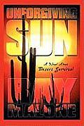 Unforgiving Sun: A Novel about Desert Survival