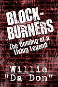 Block-Burners: The Coming of a Living Legend
