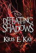 Defeating Shadows