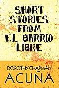 Short Stories from El Barrio Libre