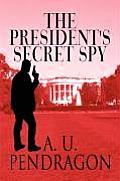 The President's Secret Spy