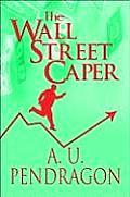 The Wall Street Caper