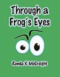 Through a Frog's Eyes