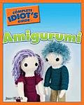 The Complete Idiot's Guide to Amigurumi (Complete Idiot's Guides)