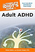 The Complete Idiot's Guide to Adult ADHD (Complete Idiot's Guides)