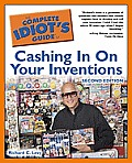 The Complete Idiot's Guide to Cashing in on Your Inventions (Complete Idiot's Guides) Cover