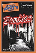 The Complete Idiot's Guide to Zombies (Complete Idiot's Guides)