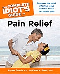 The Complete Idiot's Guide to Pain Relief (Complete Idiot's Guides)
