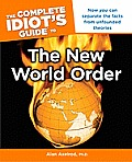 The Complete Idiot's Guide to the New World Order (Complete Idiot's Guides) Cover