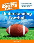 The Complete Idiot's Guide to Understanding Football (Complete Idiot's Guides) Cover