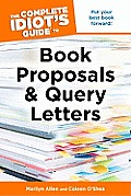 The Complete Idiot's Guide to Book Proposals & Query Letters (Complete Idiot's Guides)