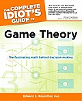 Complete Idiots Guide to Game Theory