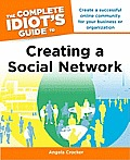 The Complete Idiot's Guide to Creating a Social Network (Complete Idiot's Guides)