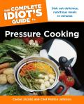 The Complete Idiot's Guide to Pressure Cooking (Complete Idiot's Guides)