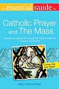 Essential Guide to Catholic Prayer & the Mass