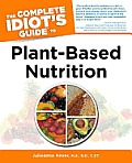 Complete Idiots Guide to Plant Based Nutrition