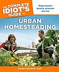 The Complete Idiot's Guide to Urban Homesteading (Complete Idiot's Guides)
