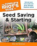 The Complete Idiot's Guide to Seed Saving and Starting (Complete Idiot's Guides)