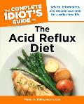 The Complete Idiot's Guide to the Acid Reflux Diet (Complete Idiot's Guides)