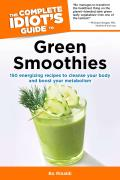 Complete Idiots Guide to Green Smoothies