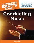 The Complete Idiot's Guide to Conducting Music (Complete Idiot's Guides)