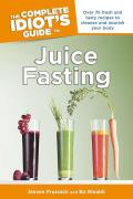 The Complete Idiot's Guide to Juice Fasting (Complete Idiot's Guides) Cover
