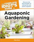 Complete Idiots Guide to Aquaponic Gardening